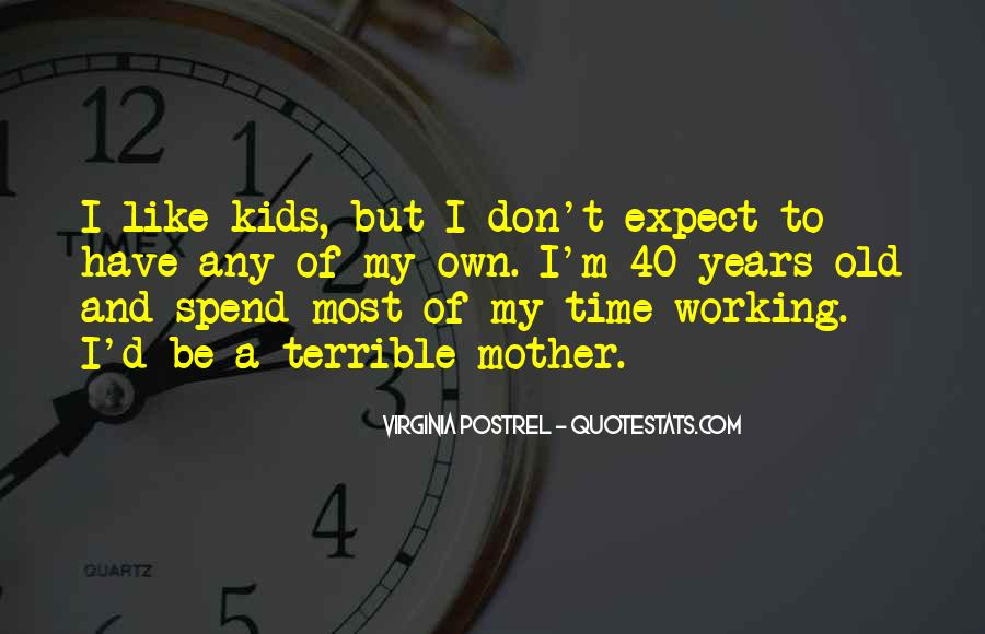 Don't Spend Time Quotes #31204