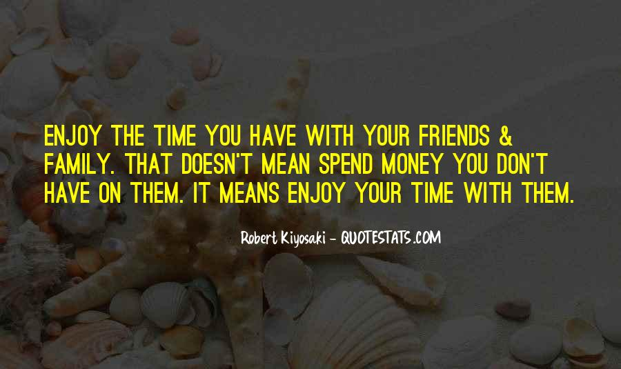 Don't Spend Time Quotes #39574