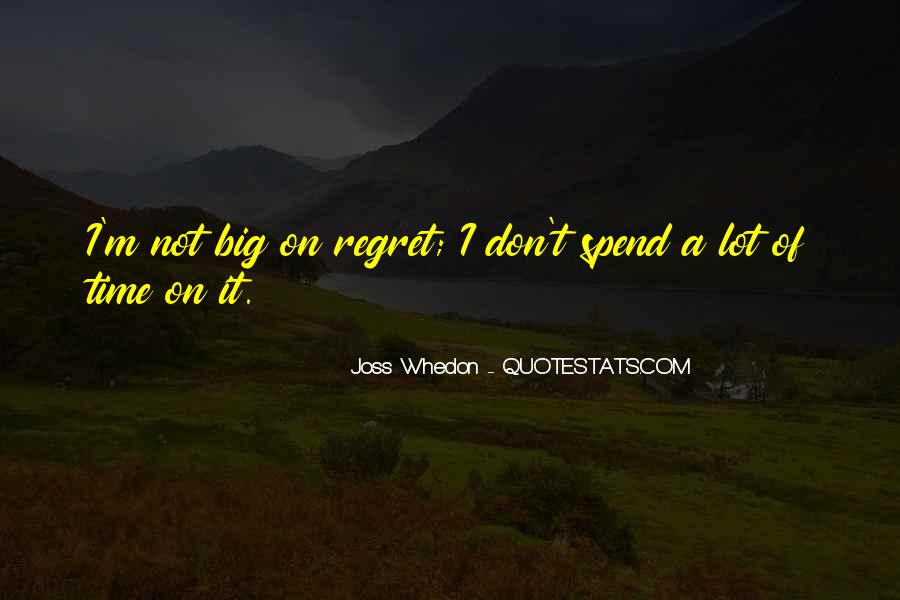 Don't Spend Time Quotes #396738