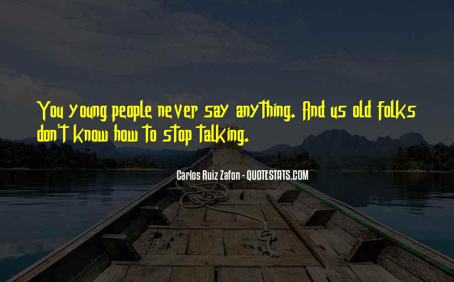 Don't Stop Talking Quotes #574120