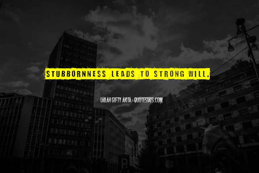 Quotes About Inspirational Stubbornness #1714200