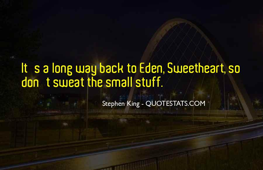 Don't Sweat The Small Things Quotes #1647190