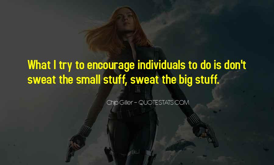 Don't Sweat The Small Things Quotes #750906
