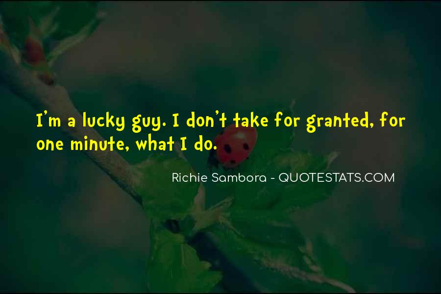 Don't Take Me Granted Quotes #200374