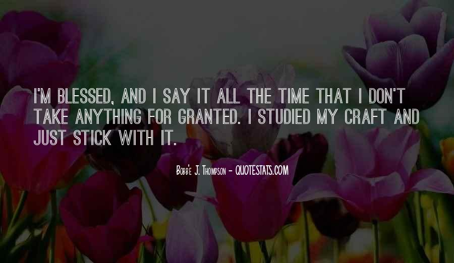 Don't Take Me Granted Quotes #538363