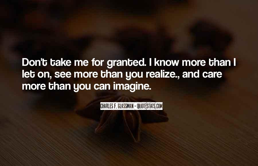 Don't Take Me Granted Quotes #752977