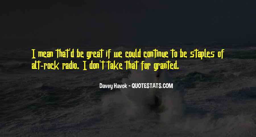 Don't Take Me Granted Quotes #830584