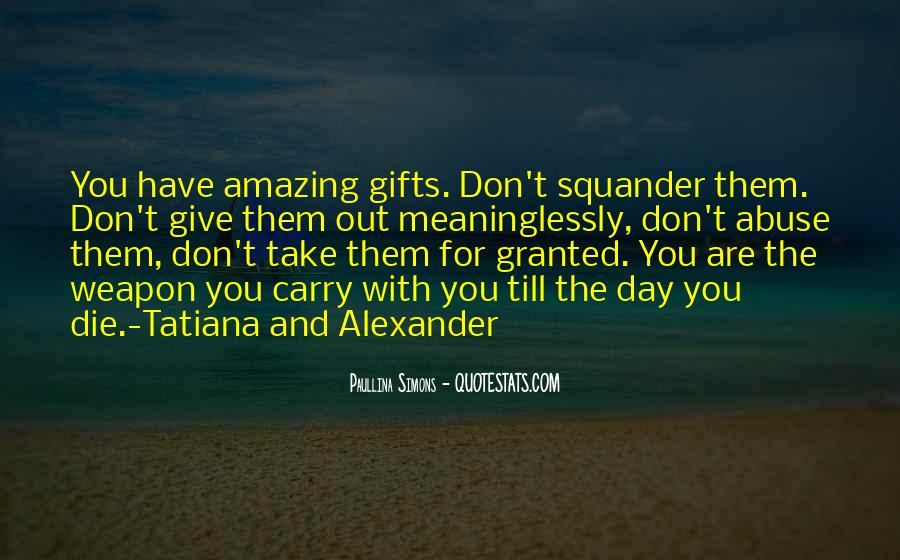 Don't Take Me Granted Quotes #860772