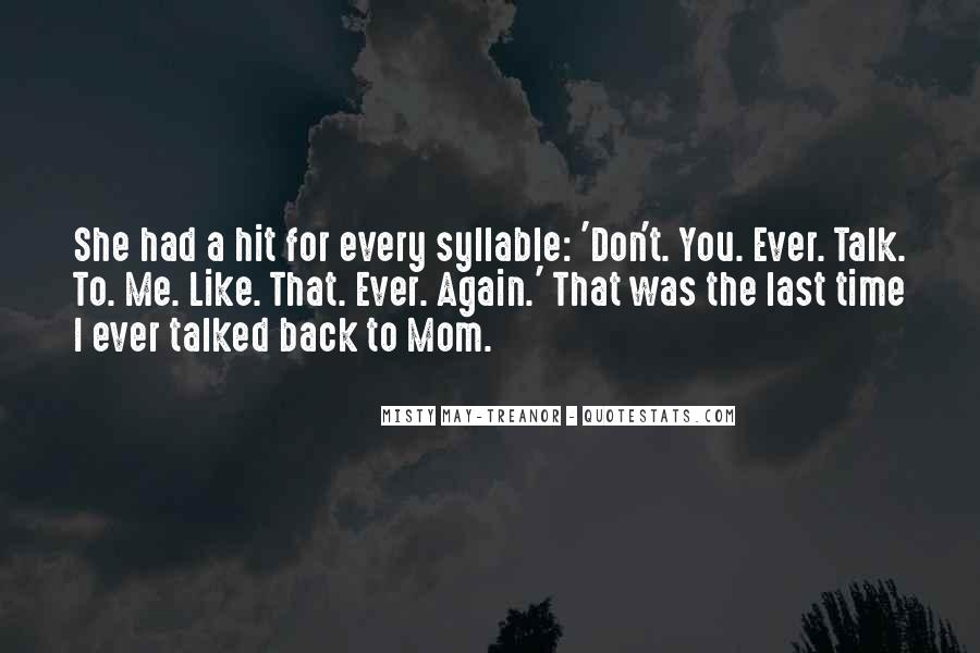 Don't Talk Back Quotes #538994