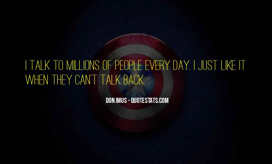 Don't Talk Back Quotes #886999