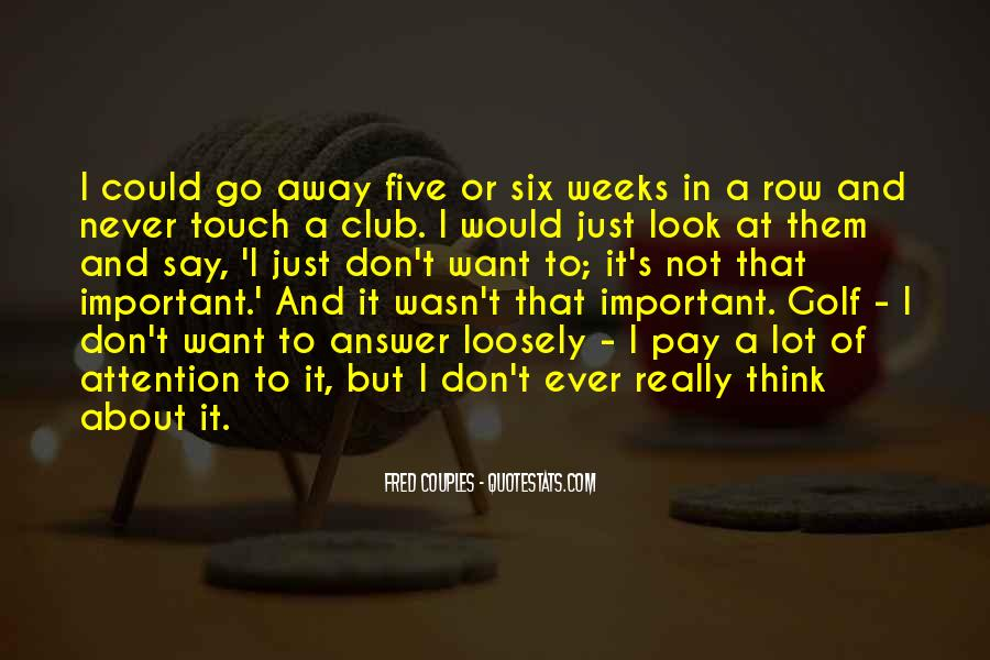 Don't Think About It Quotes #29930