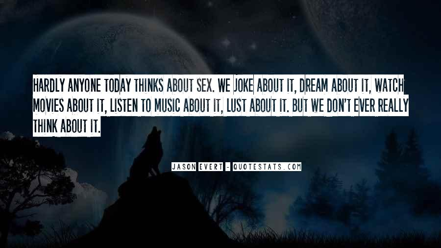 Don't Think About It Quotes #33183