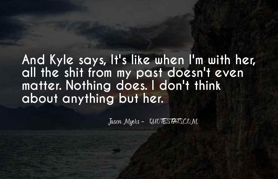 Don't Think About It Quotes #56007