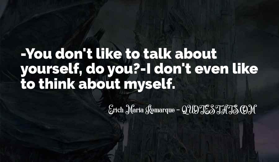 Don't Think About Yourself Quotes #1265128