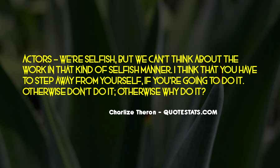 Don't Think About Yourself Quotes #226817