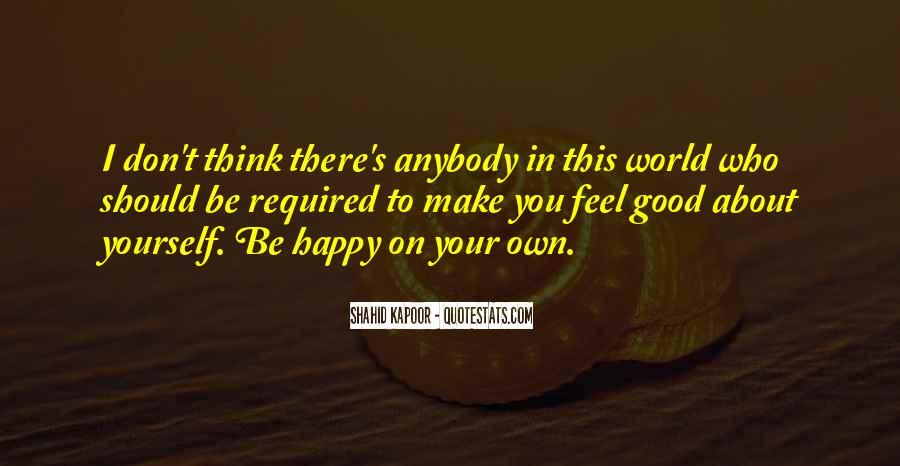 Don't Think About Yourself Quotes #314193