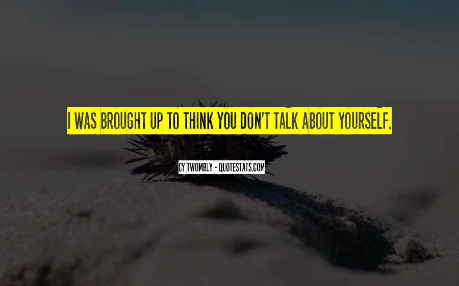 Don't Think About Yourself Quotes #574577