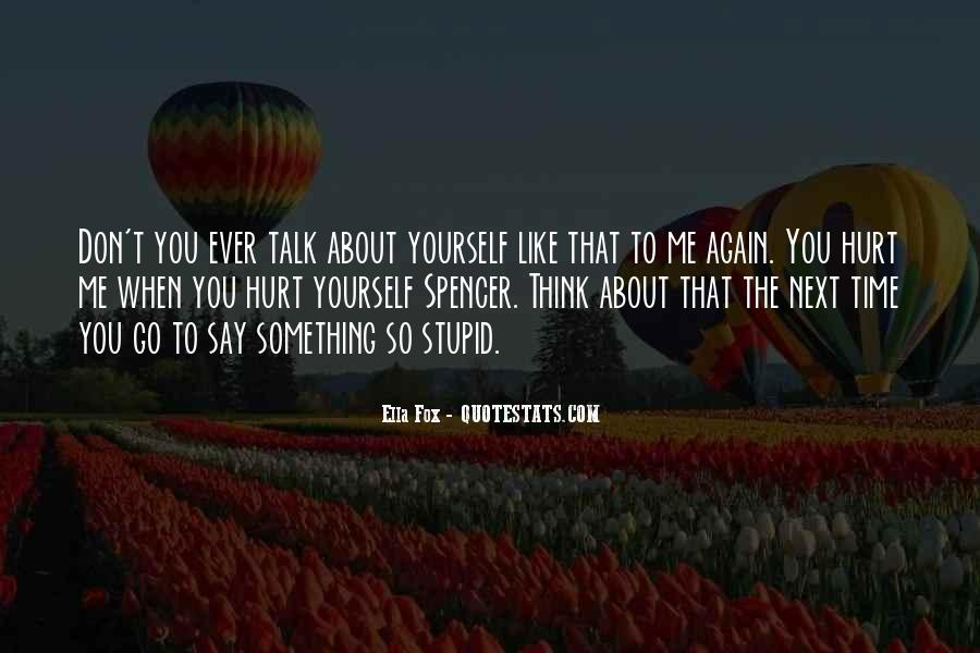 Don't Think About Yourself Quotes #746924