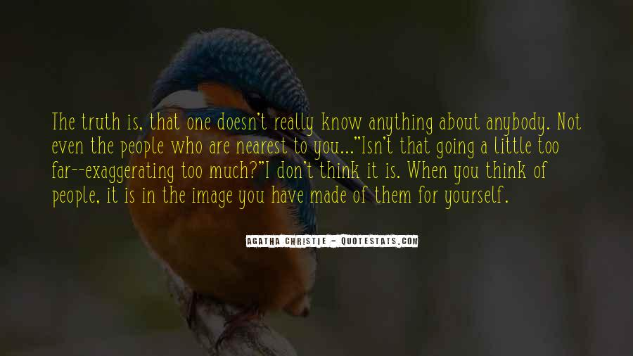 Don't Think About Yourself Quotes #832827