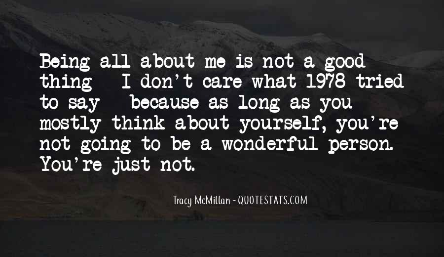 Don't Think About Yourself Quotes #905256