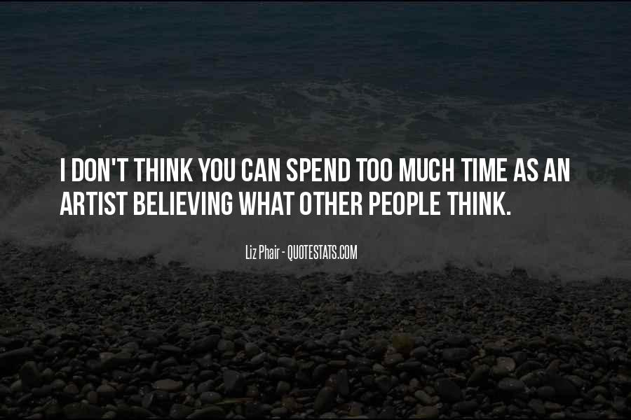 Don't Think Too Much Quotes #15663