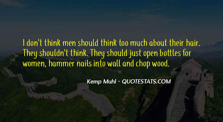 Don't Think Too Much Quotes #312766