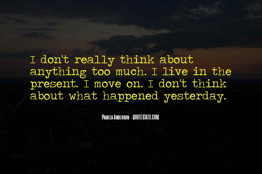 Don't Think Too Much Quotes #320102