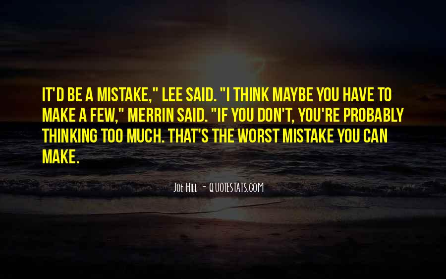 Don't Think Too Much Quotes #480954