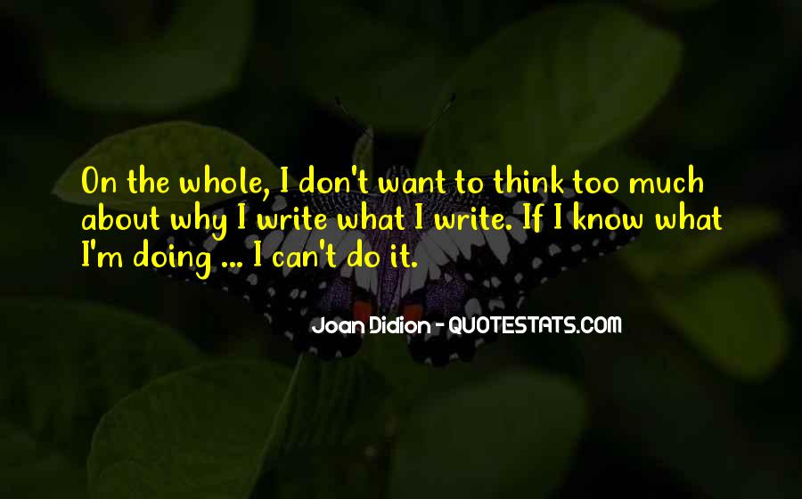 Don't Think Too Much Quotes #644712