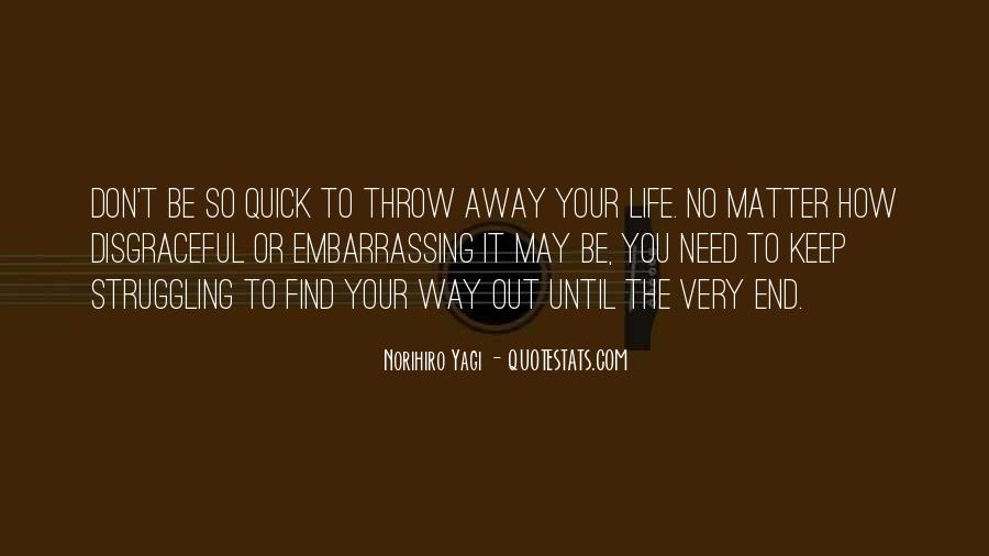 Don't Throw Me Away Quotes #510723
