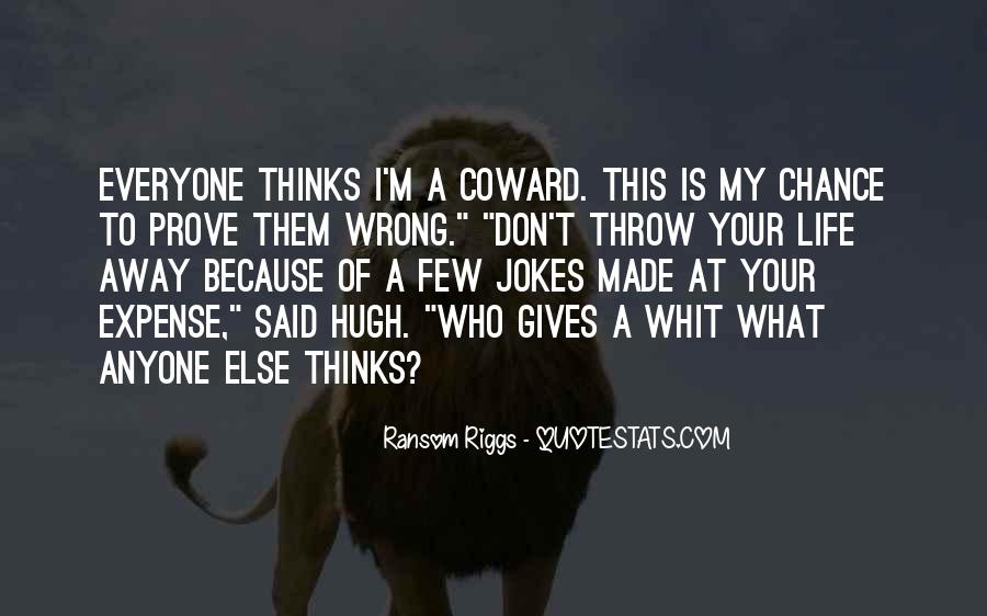 Don't Throw Me Away Quotes #565375