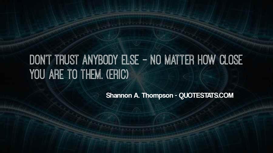 Don't Trust Anybody Quotes #544654