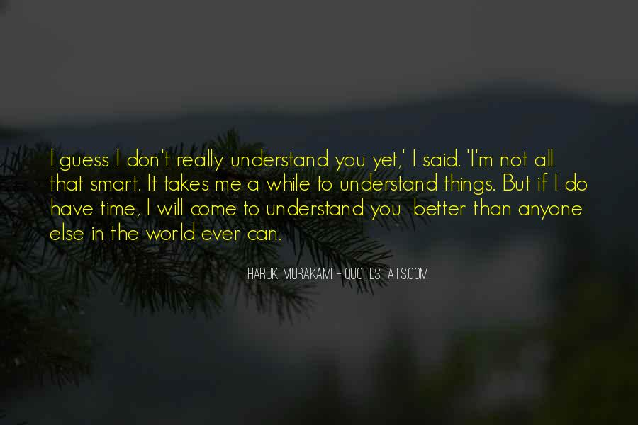 Don't Understand The World Quotes #1156329