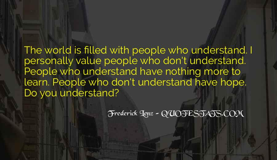 Don't Understand The World Quotes #459811