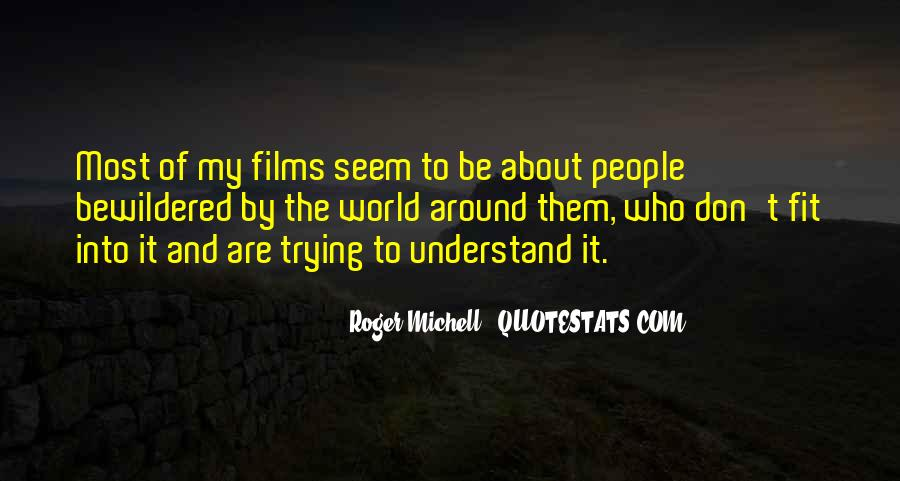 Don't Understand The World Quotes #510785