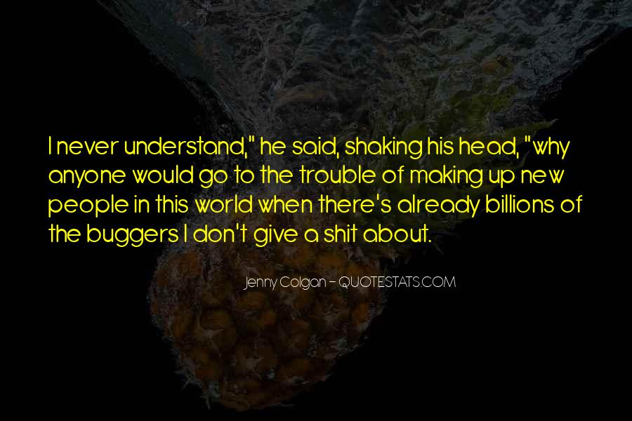 Don't Understand The World Quotes #552979