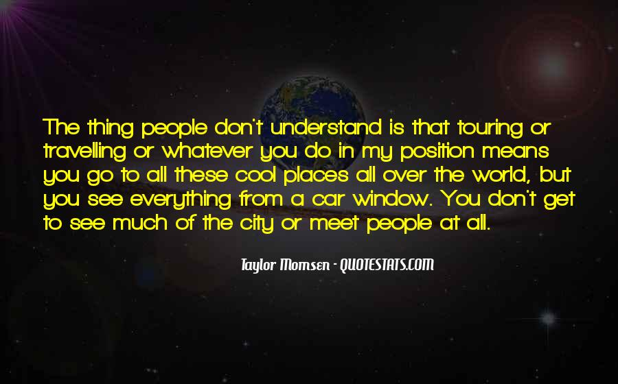 Don't Understand The World Quotes #971511