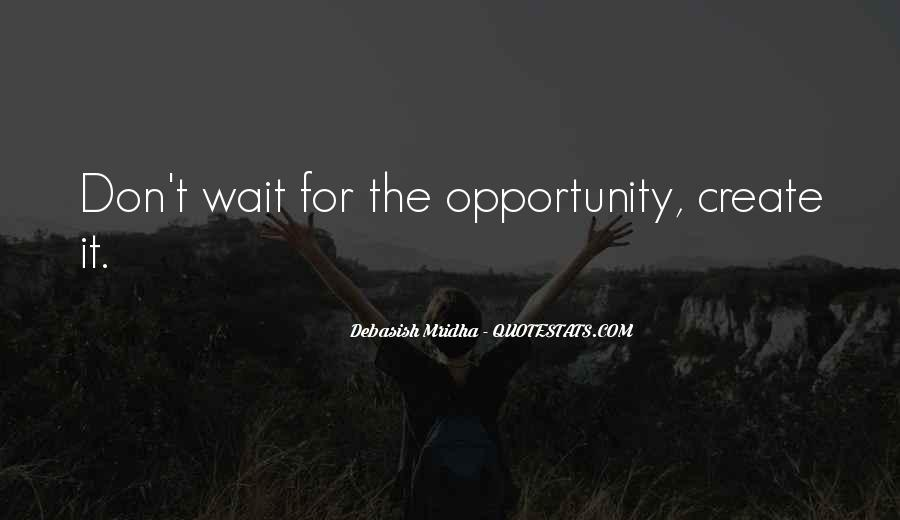 Don't Wait For Happiness Quotes #1661166
