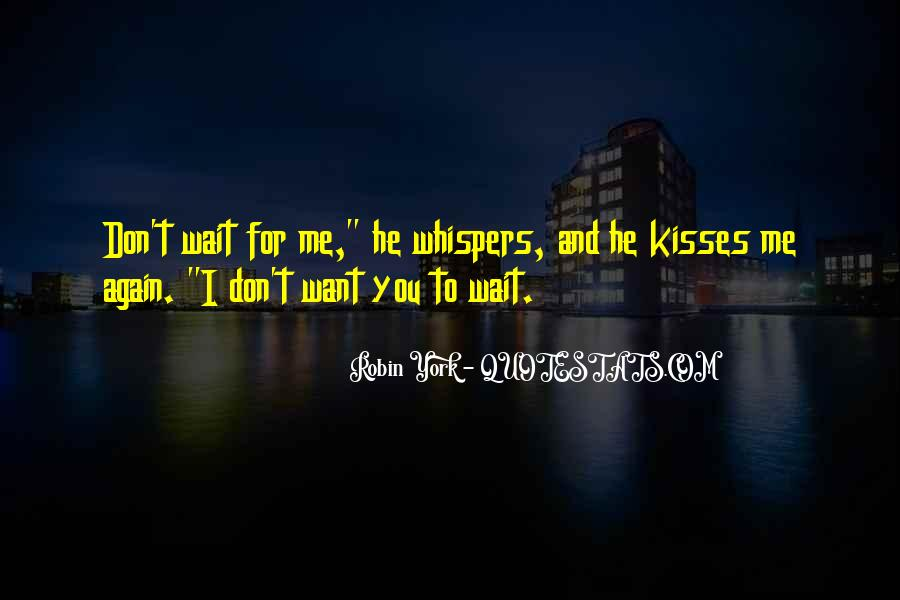 Don't Wait For Me Quotes #1057223