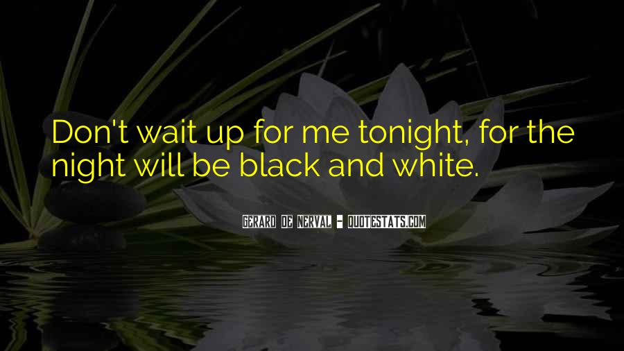 Don't Wait For Me Quotes #1397747