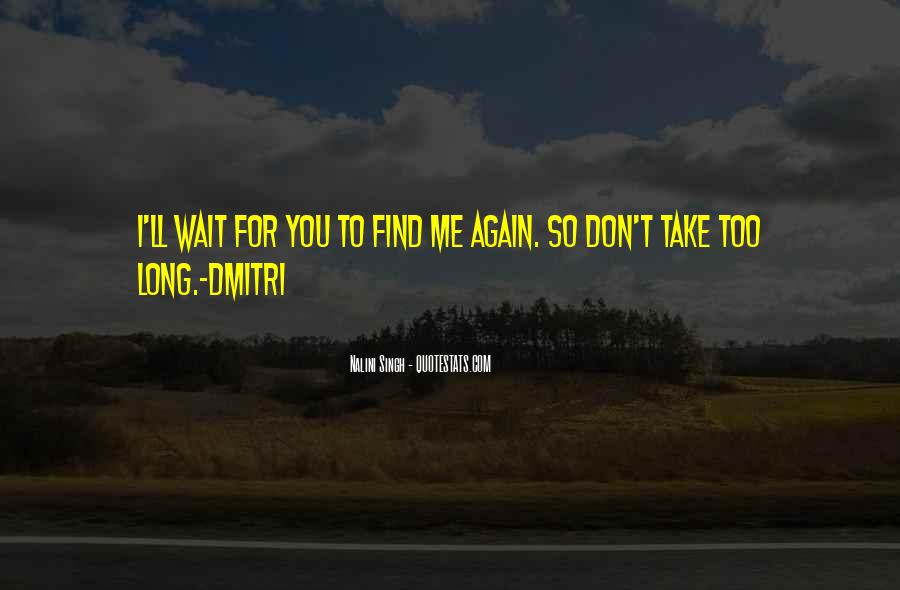 Don't Wait For Me Quotes #1743737