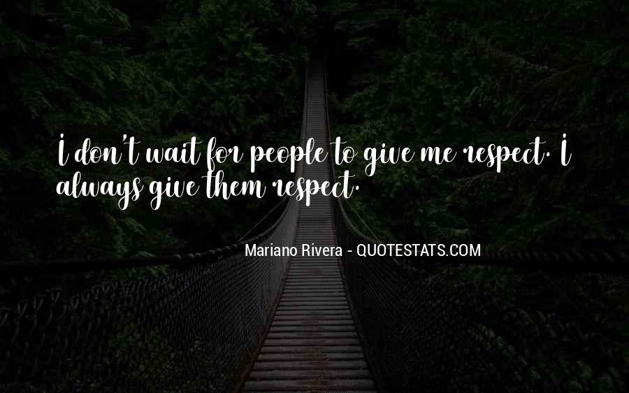 Don't Wait For Me Quotes #1785620