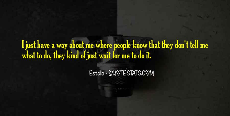 Don't Wait For Me Quotes #1833513