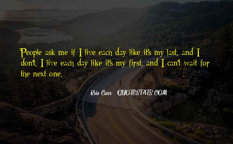 Don't Wait For Me Quotes #224677