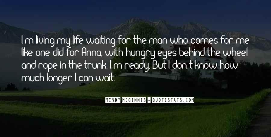 Don't Wait For Me Quotes #427976
