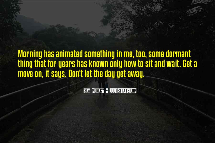 Don't Wait For Me Quotes #512051