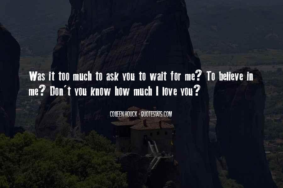 Don't Wait Too Much Quotes #267661