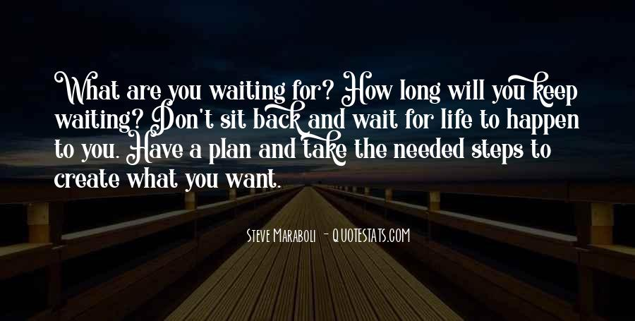 Don't Wait Too Much Quotes #35809