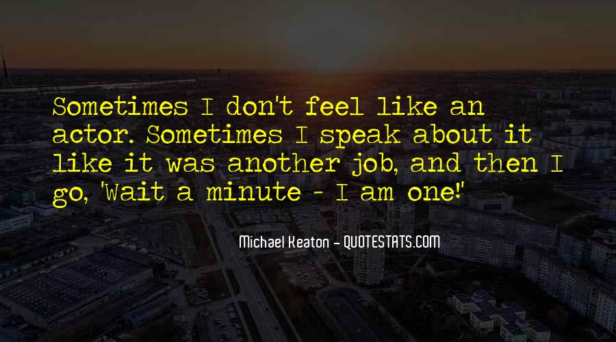 Don't Wait Too Much Quotes #3950