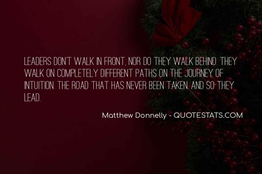 Don't Walk Behind Me I May Not Lead Quotes #1453176